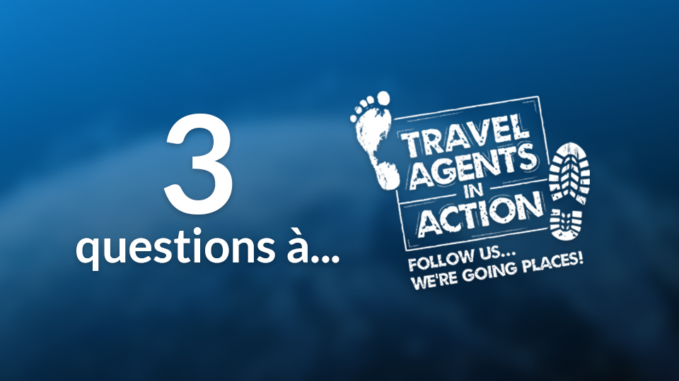 3 questions à... Travel Agents In Action